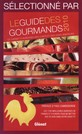 S�lectionn� par le GUIDE des GOURMANDS 2010